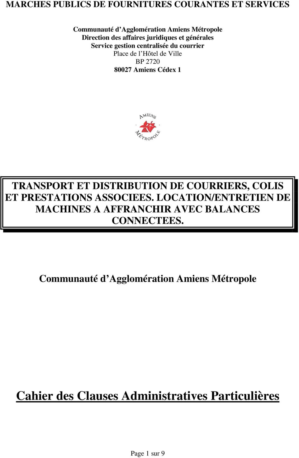 TRANSPORT ET DISTRIBUTION DE COURRIERS, COLIS ET PRESTATIONS ASSOCIEES.