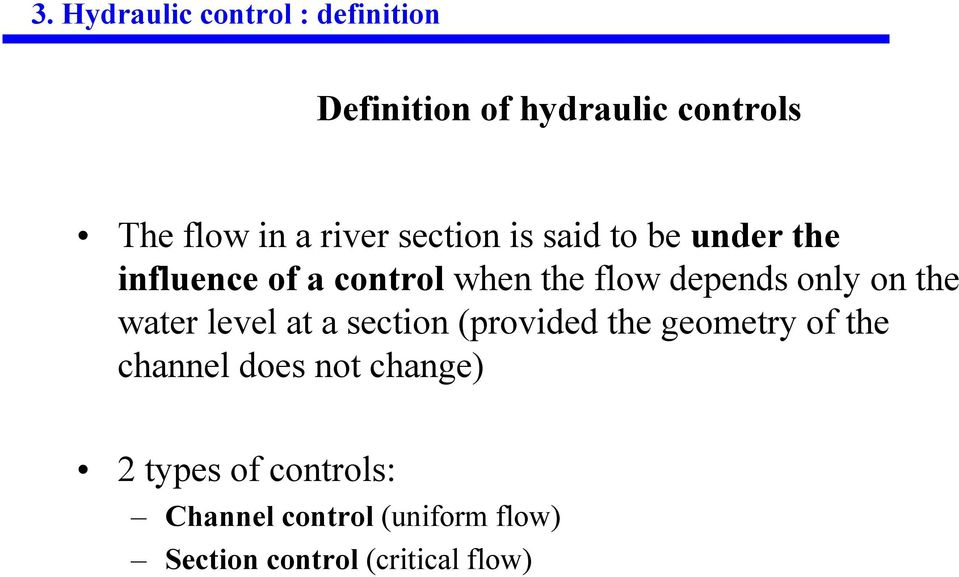 only on the water level at a section (provided the geometry of the channel does not