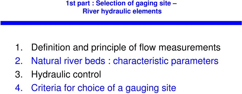Definition and principle of flow measurements 2.