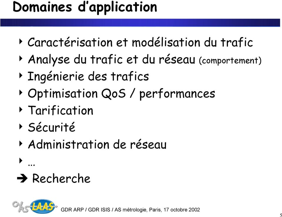 Ingénierie des trafics 4 Optimisation QoS / performances 4