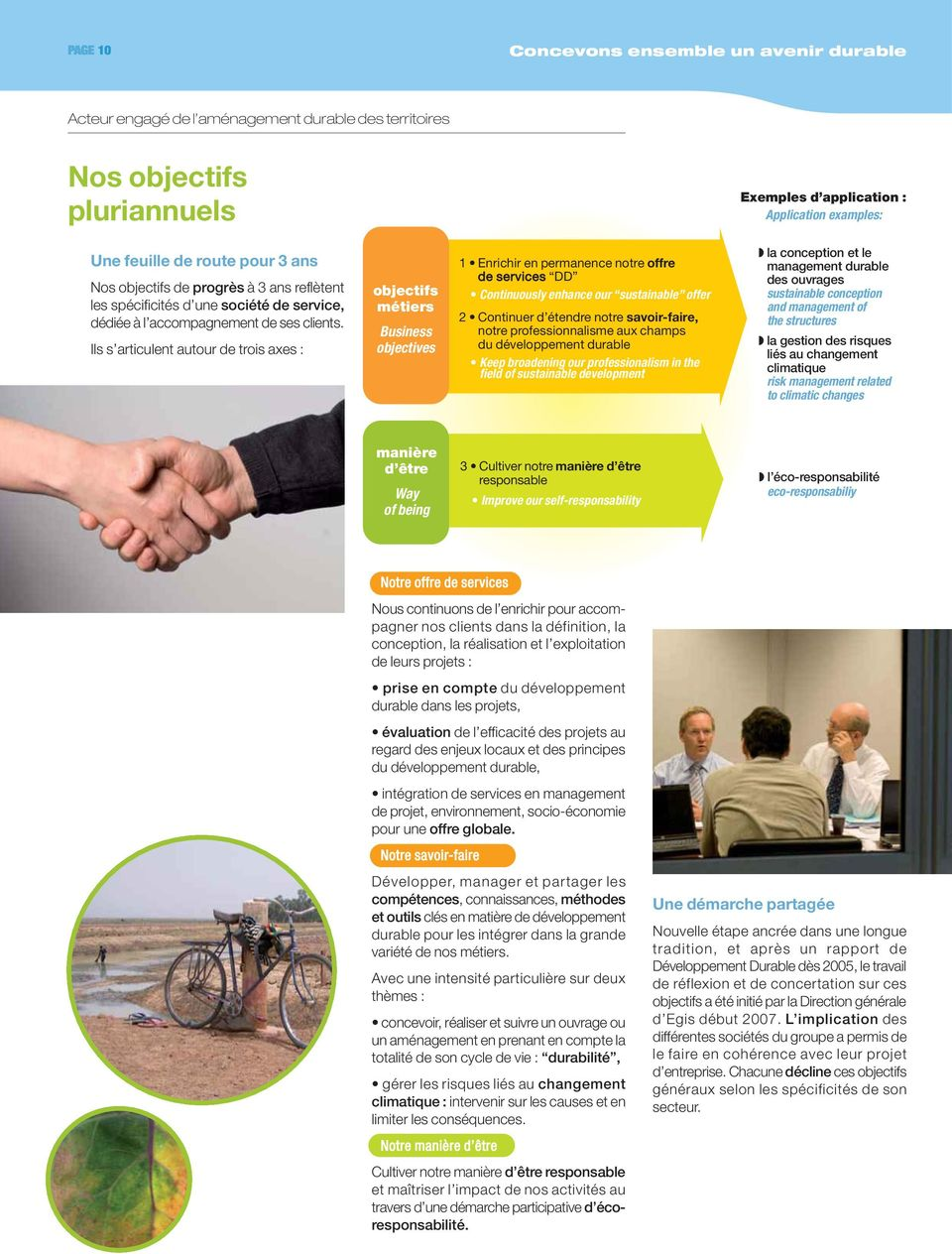 Ils s articulent autour de trois axes : objectifs métiers Business objectives 1 Enrichir en permanence notre offre de services DD Continuously enhance our sustainable offer 2 Continuer d étendre