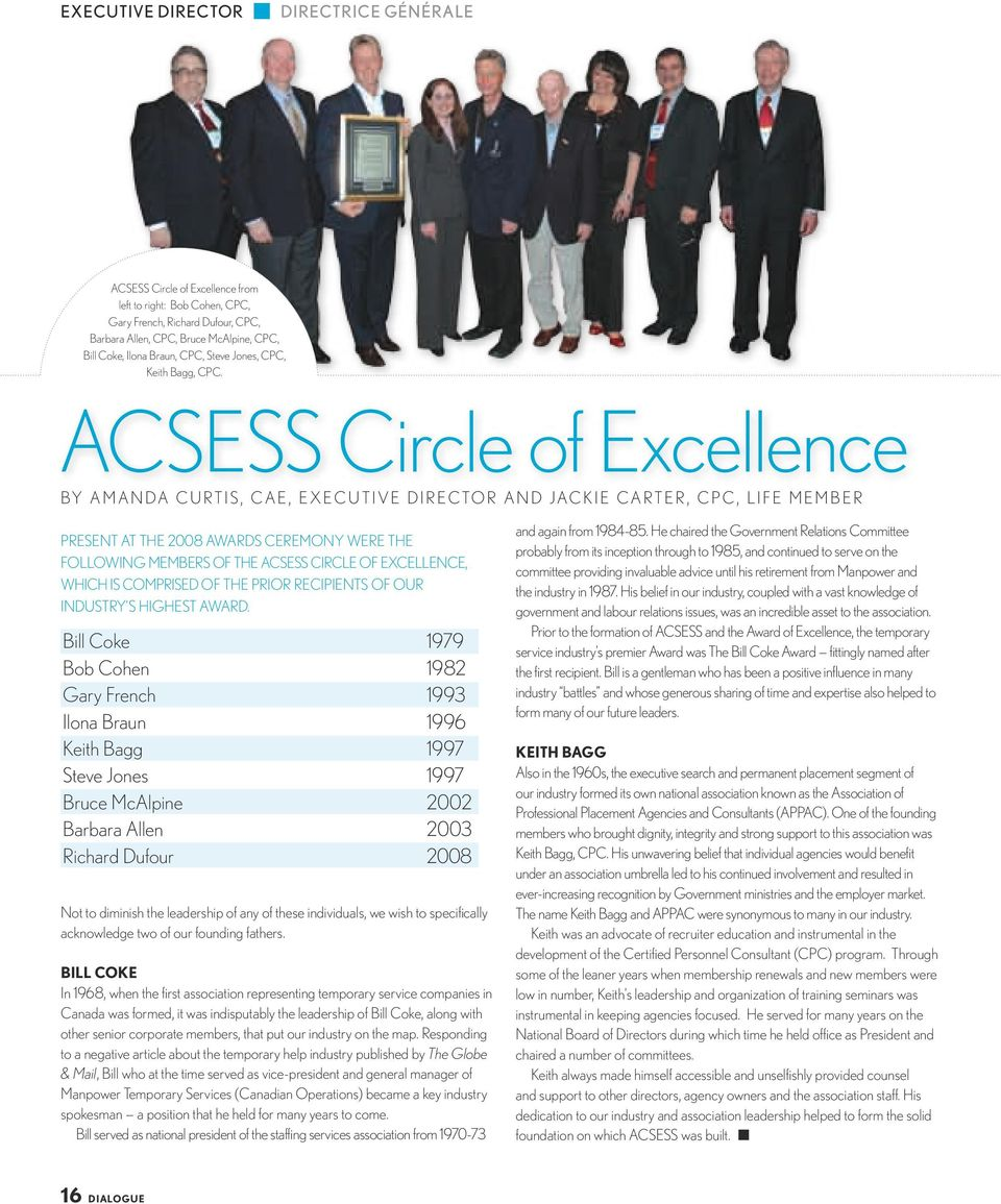 ACSESS Circle of Excellence By Amanda Curtis, CAE, Executive Director and Jackie Carter, CPC, Life Member PRESENT AT THE 2008 AWARDS CEREMONY WERE THE FOLLOWING MEMBERS OF THE ACSESS CIRCLE OF