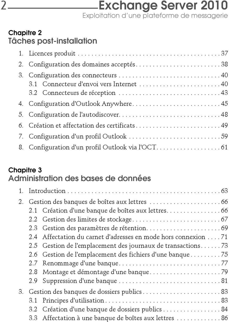 Configuration d'outlook Anywhere.......................... 45 5. Configuration de l'autodiscover.............................. 48 6. Création et affectation des certificats......................... 49 7.