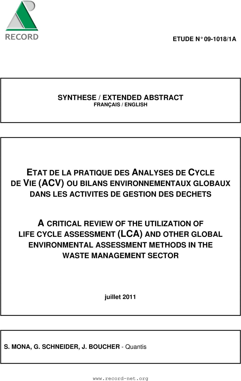 CRITICAL REVIEW OF THE UTILIZATION OF LIFE CYCLE ASSESSMENT (LCA) AND OTHER GLOBAL ENVIRONMENTAL