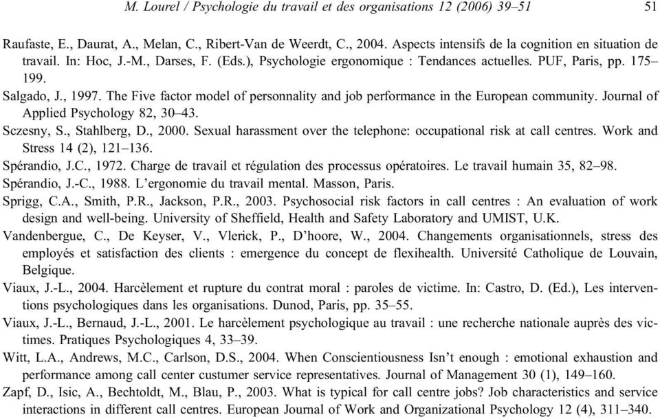 The Five factor model of personnality and job performance in the European community. Journal of Applied Psychology 82, 30 43. Sczesny, S., Stahlberg, D., 2000.