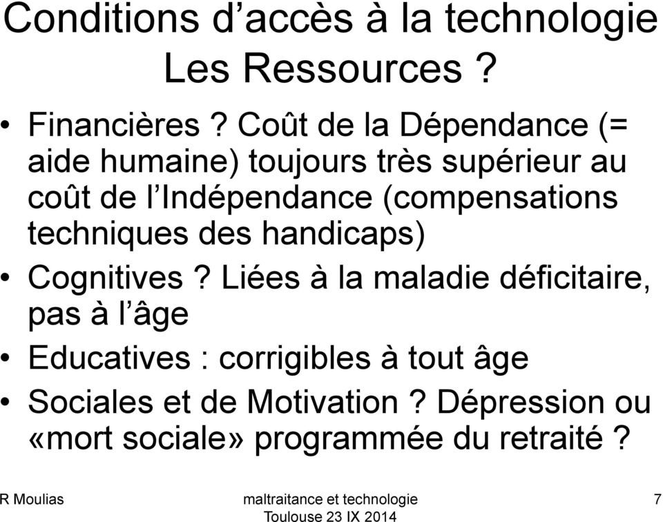 (compensations techniques des handicaps) Cognitives?
