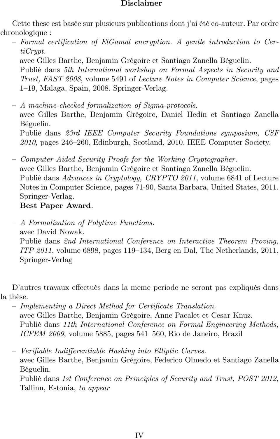 Publié dans 5th International workshop on Formal Aspects in Security and Trust, FAST 2008, volume 5491 of Lecture Notes in Computer Science, pages 1 19, Malaga, Spain, 2008. Springer-Verlag.