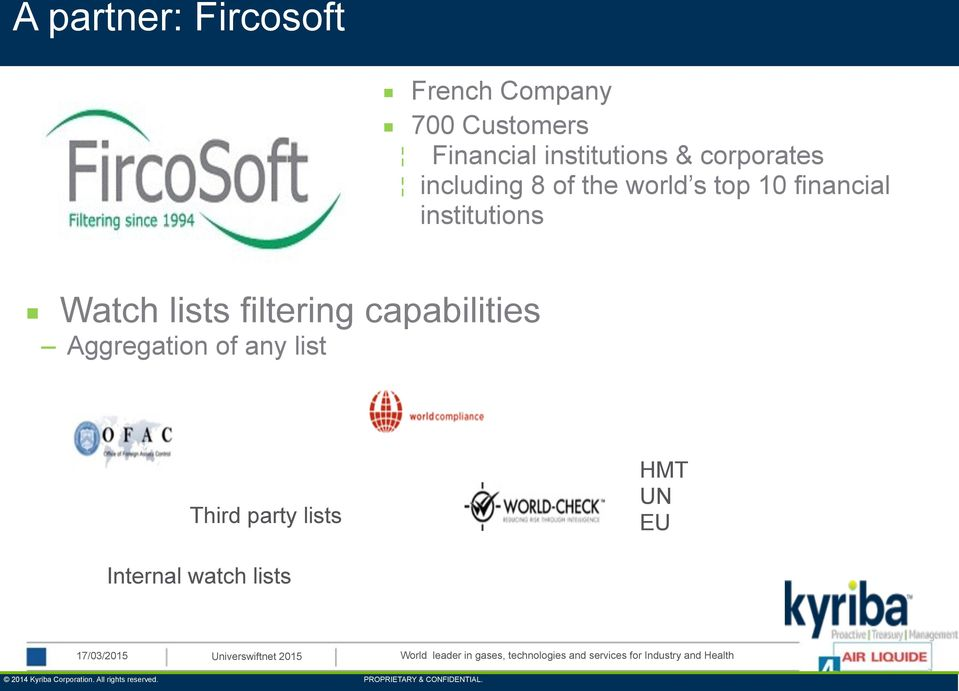 filtering capabilities Aggregation of any list Third party lists HMT UN EU