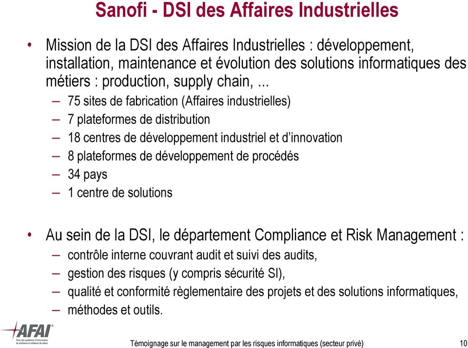 .. 75 sites de fabrication (Affaires industrielles) 7 plateformes de distribution 18 centres de développement industriel et d innovation 8 plateformes de développement de procédés 34 pays 1