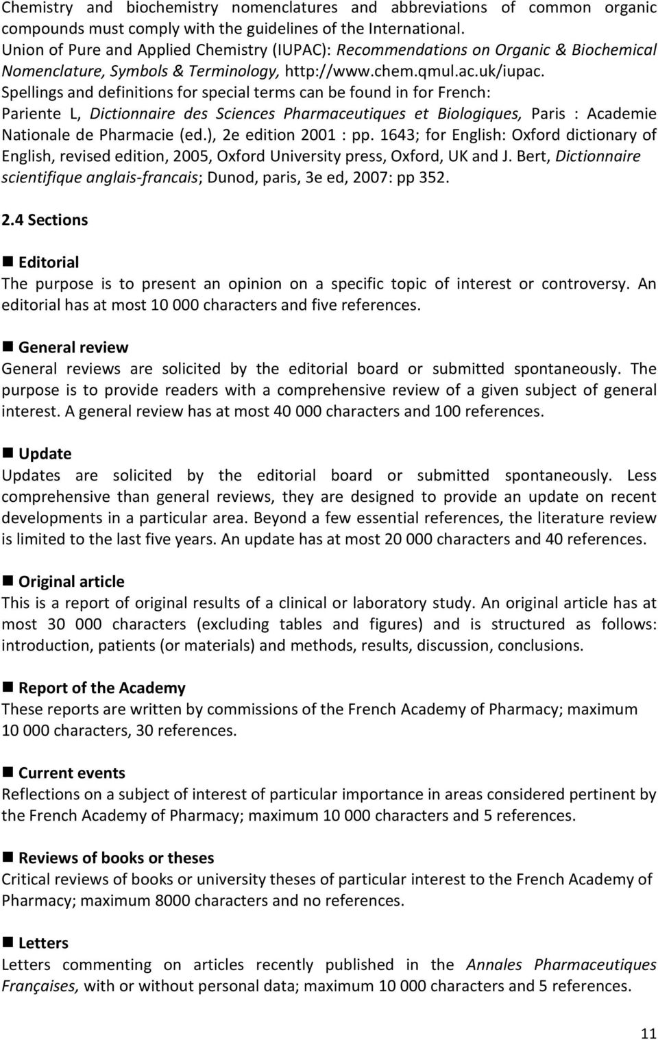 Spellings and definitions for special terms can be found in for French: Pariente L, Dictionnaire des Sciences Pharmaceutiques et Biologiques, Paris : Academie Nationale de Pharmacie (ed.