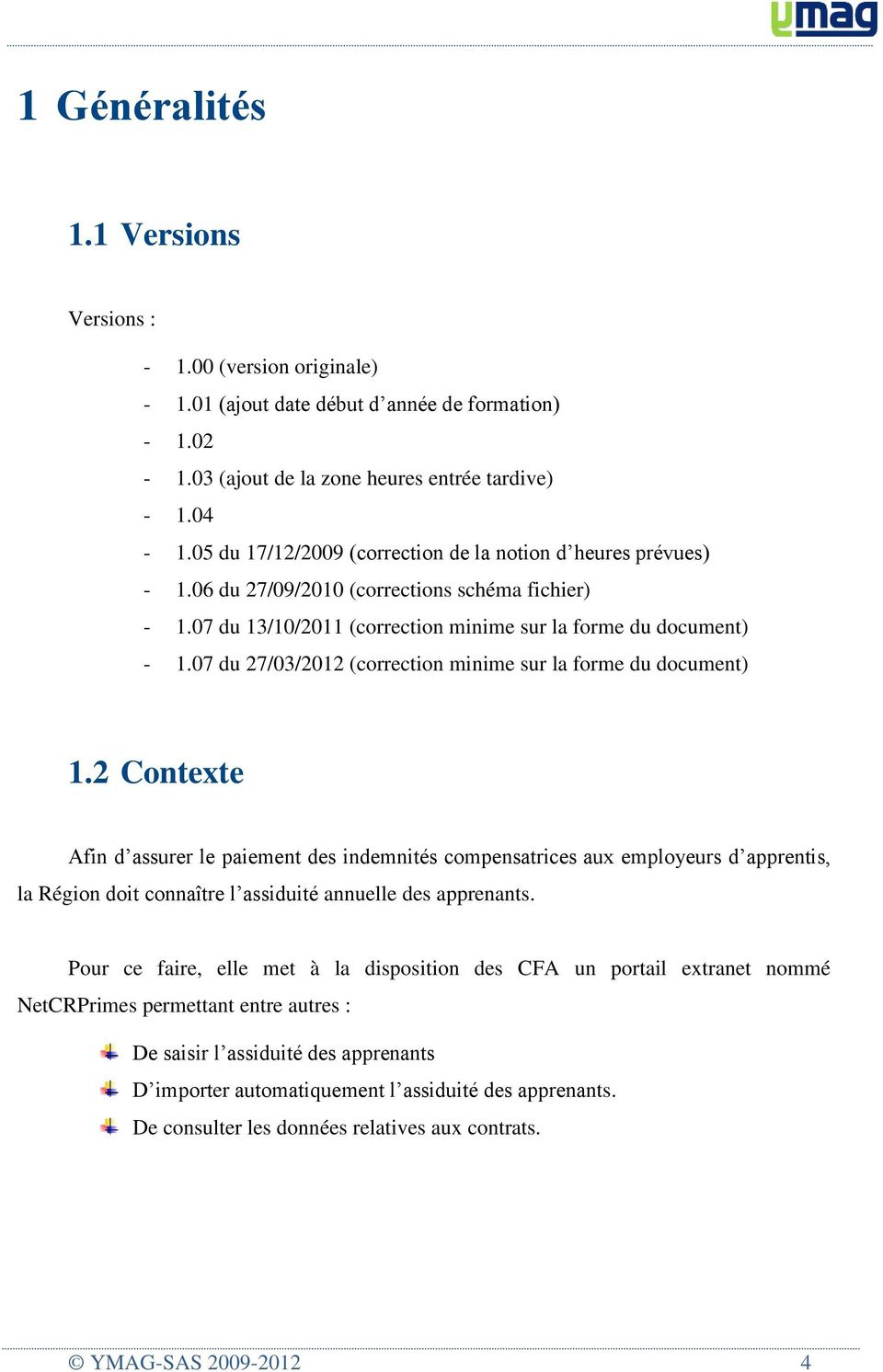07 du 27/03/2012 (correction minime sur la forme du document) 1.