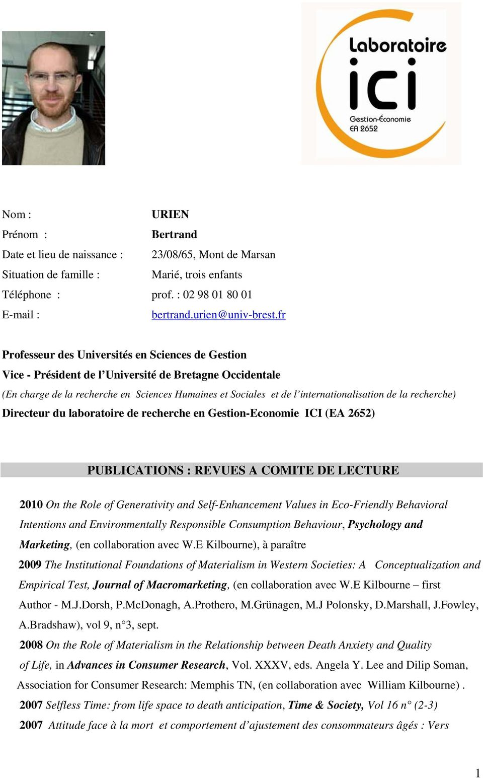 de la recherche) Directeur du laboratoire de recherche en Gestion-Economie ICI (EA 2652) PUBLICATIONS : REVUES A COMITE DE LECTURE 2010 On the Role of Generativity and Self-Enhancement Values in