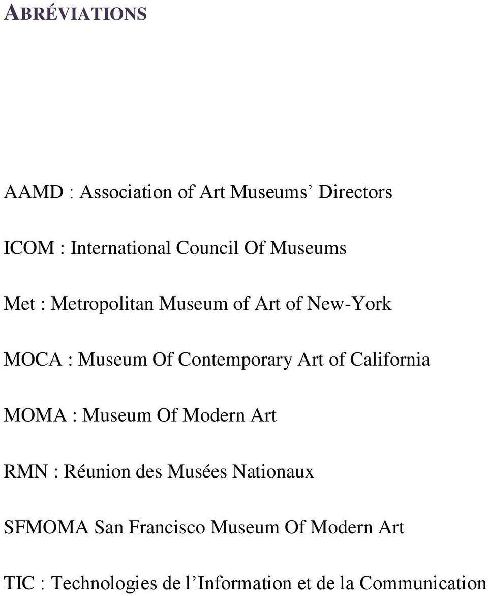 of California MOMA : Museum Of Modern Art RMN : Réunion des Musées Nationaux SFMOMA San