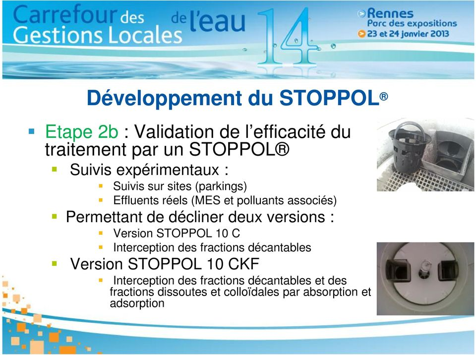 décliner deux versions : Version STOPPOL 10 C Interception des fractions décantables Version STOPPOL 10