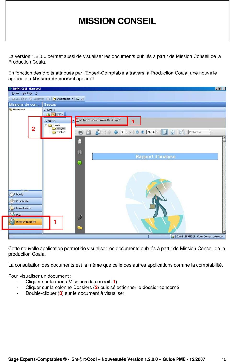 2 3 1 Cette nouvelle application permet de visualiser les documents publiés à partir de Mission Conseil de la production Coala.