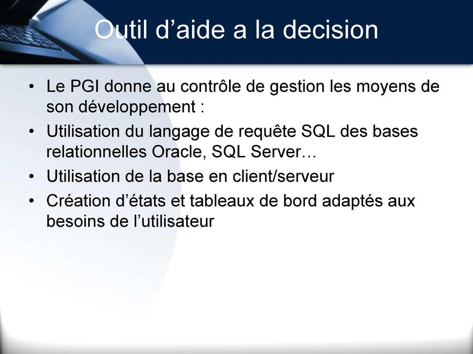 relationnelles Oracle, SQL Server Utilisation de la base en