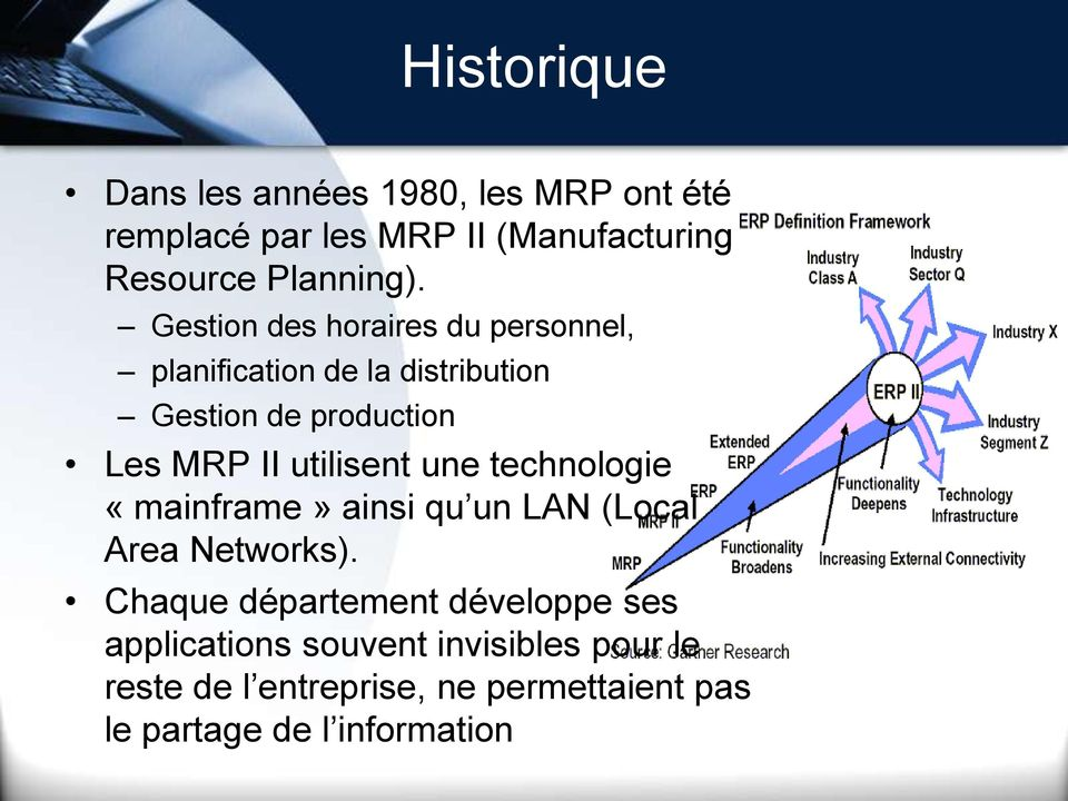 utilisent une technologie «mainframe» ainsi qu un LAN (Local Area Networks).