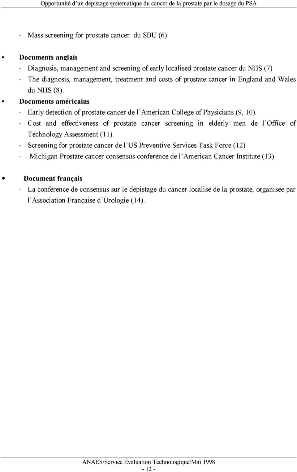 NHS (8). Documents américains Early detection of prostate cancer de l American College of Physicians (9, 10).
