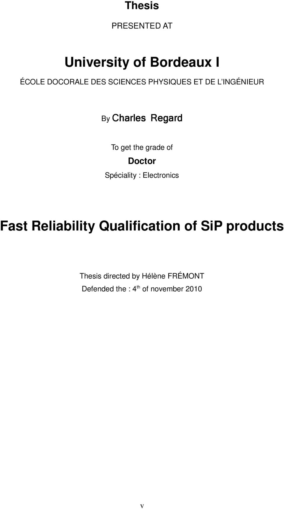 Spéciality : Electronics Fast Reliability Qualification of SiP