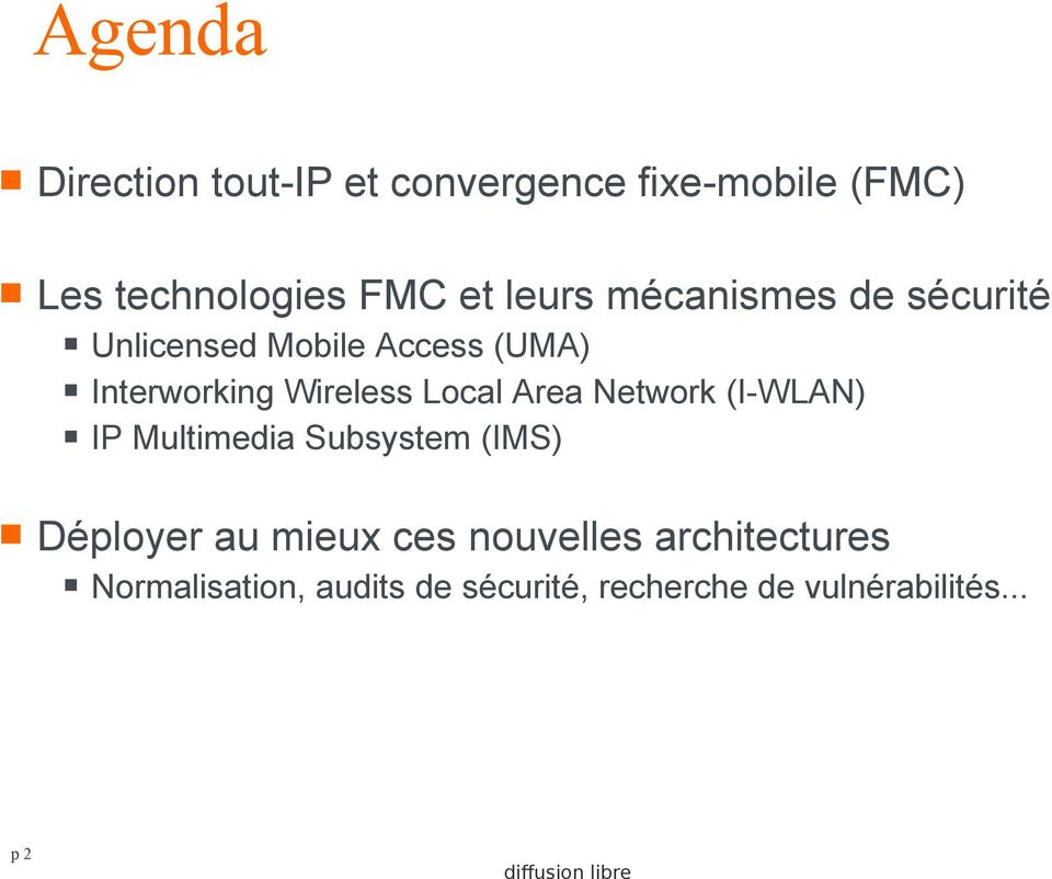 Local Area Network (I-WLAN) IP Multimedia Subsystem (IMS) Déployer au mieux ces