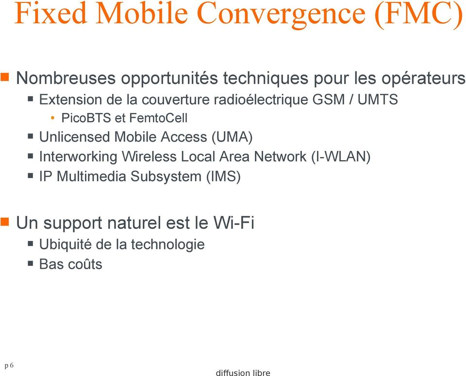 Mobile Access (UMA) Interworking Wireless Local Area Network (I-WLAN) IP Multimedia