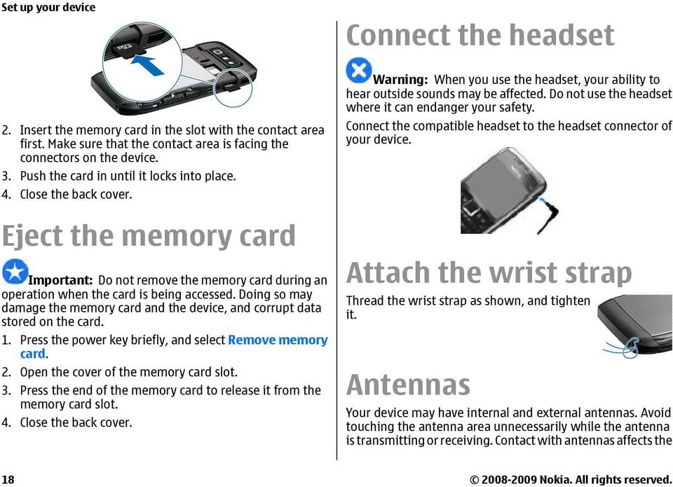 Doing so may damage the memory card and the device, and corrupt data stored on the card. 1. Press the power key briefly, and select Remove memory card. 2. Open the cover of the memory card slot. 3.