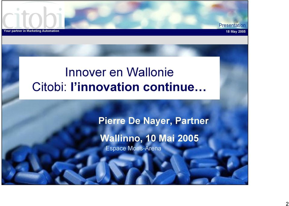Citobi: l innovation continue Pierre De