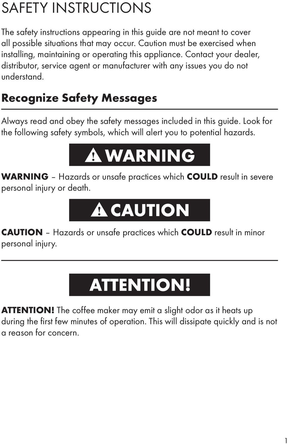 Recognize Safety Messages Always read and obey the safety messages included in this guide. Look for the following safety symbols, which will alert you to potential hazards.