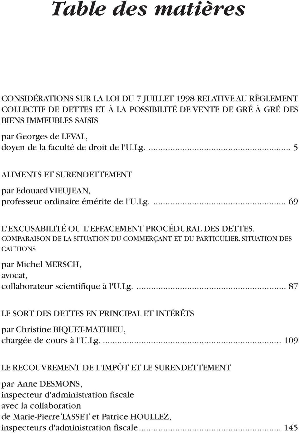 COMPARAISON DE LA SITUATION DU COMMERÇANT ET DU PARTICULIER. SITUATION DES CAUTIONS par Michel MERSCH, avocat, collaborateur scientifique à l'u.lg.