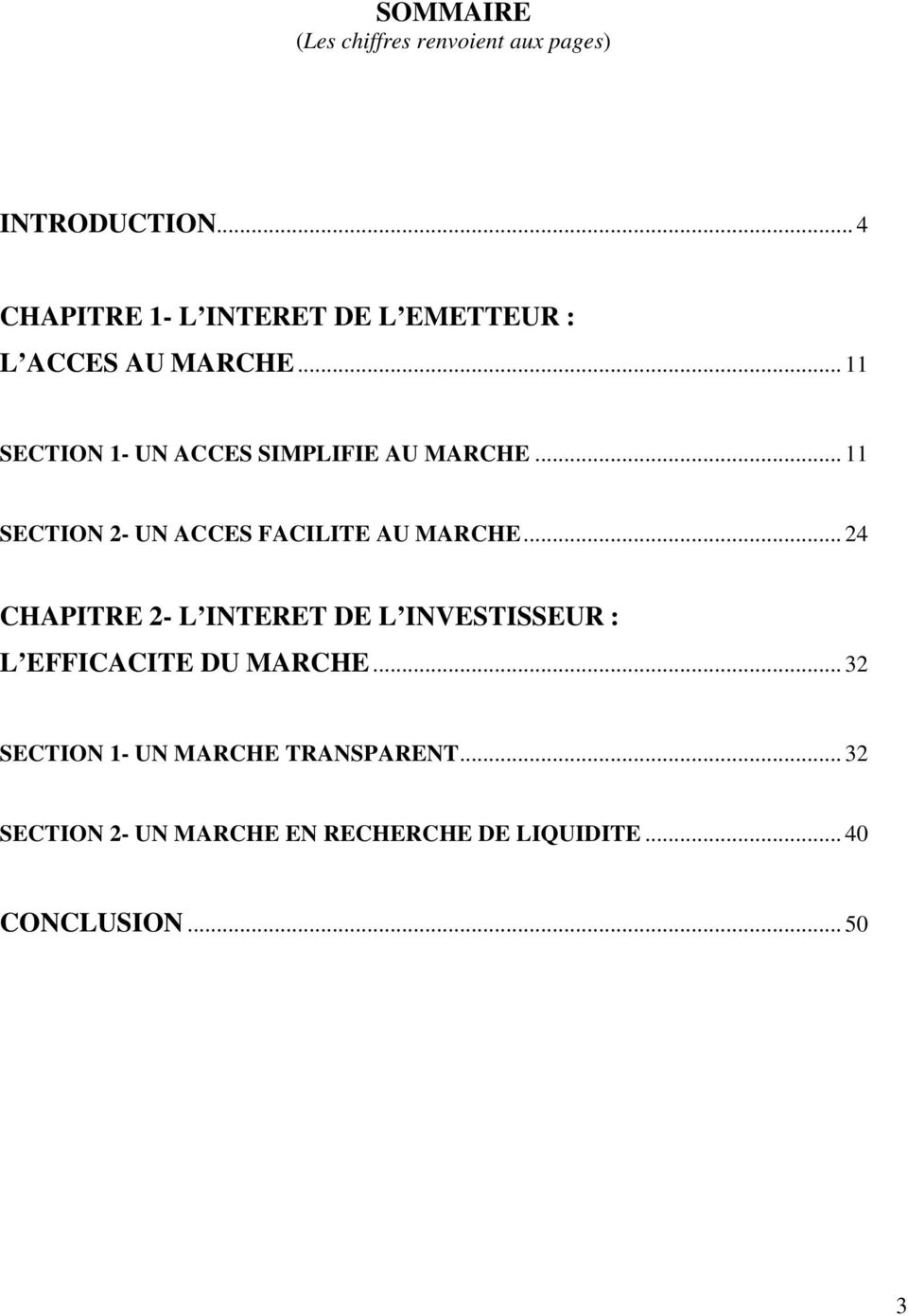 .. 11 SECTION 1- UN ACCES SIMPLIFIE AU MARCHE... 11 SECTION 2- UN ACCES FACILITE AU MARCHE.