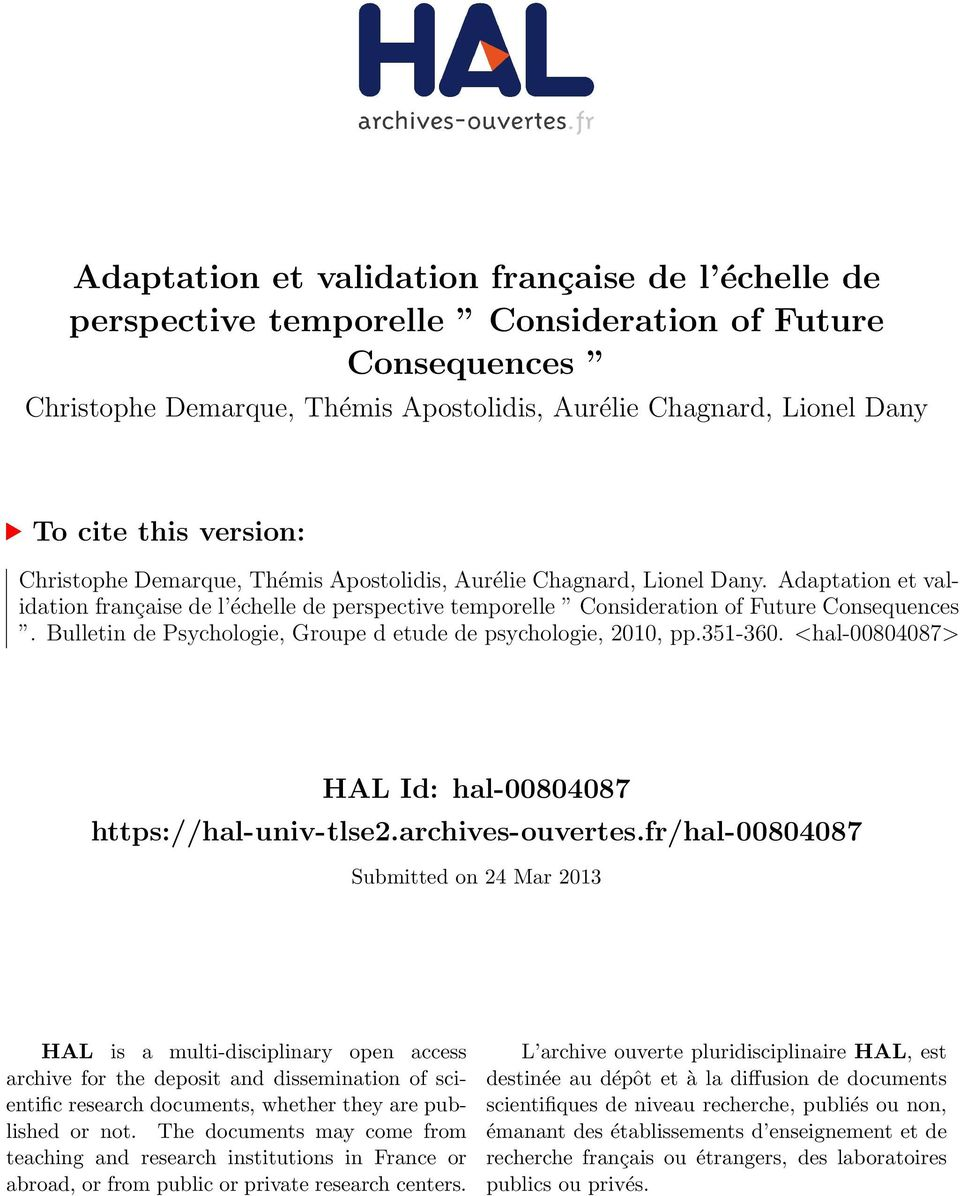 Bulletin de Psychologie, Groupe d etude de psychologie, 2010, pp.351-360. <hal-00804087> HAL Id: hal-00804087 https://hal-univ-tlse2.archives-ouvertes.