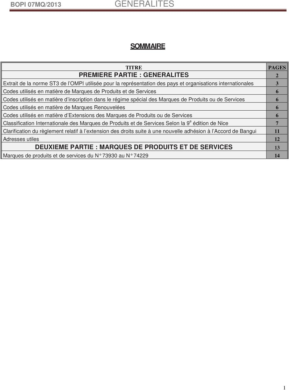 Renouvelées 6 Codes utilisés en matière d Extensions des Marques de Produits ou de Services 6 Classification Internationale des Marques de Produits et de Services Selon la 9 e édition de Nice 7