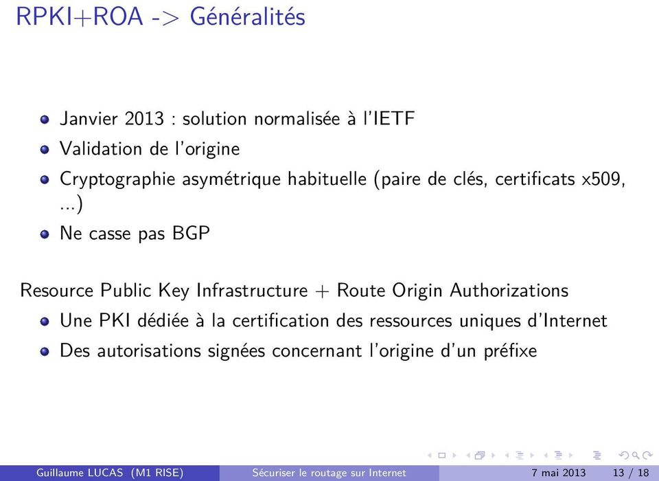..) Ne casse pas BGP Resource Public Key Infrastructure + Route Origin Authorizations Une PKI dédiée à la