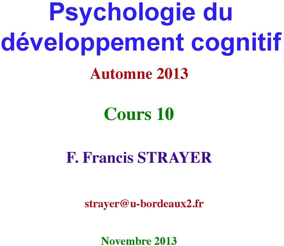 Cours 10! F. Francis STRAYER!