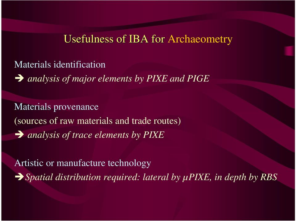 materials and trade routes) analysis of trace elements by PIXE Artistic or