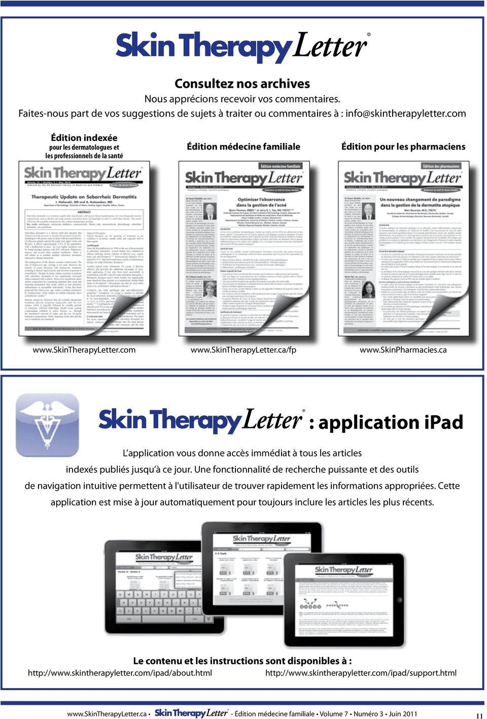 skinpharmacies.ca : application ipad L application vous donne accès immédiat à tous les articles indexés publiés jusqu à ce jour.