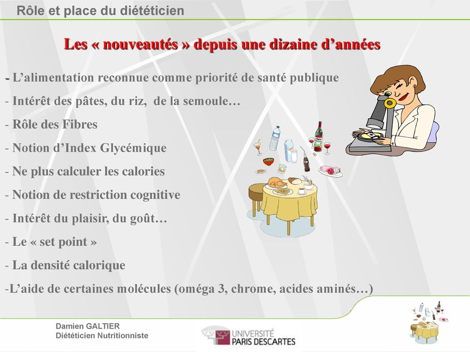 - Ne plus calculer les calories - Notion de restriction cognitive - Intérêt du plaisir, du goût -