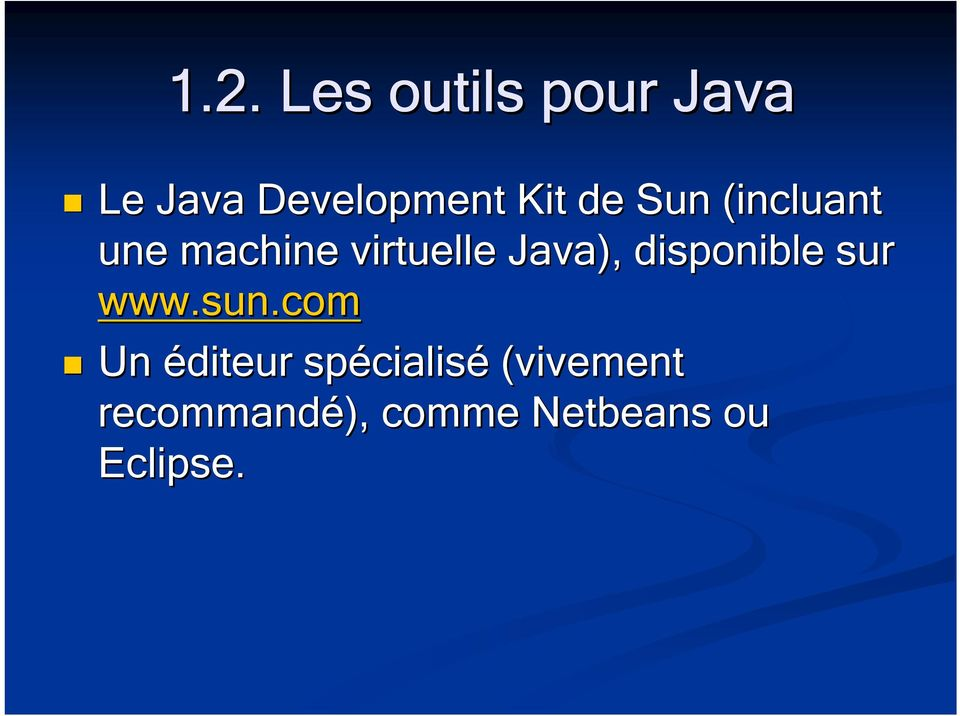 Java), disponible sur www.sun.