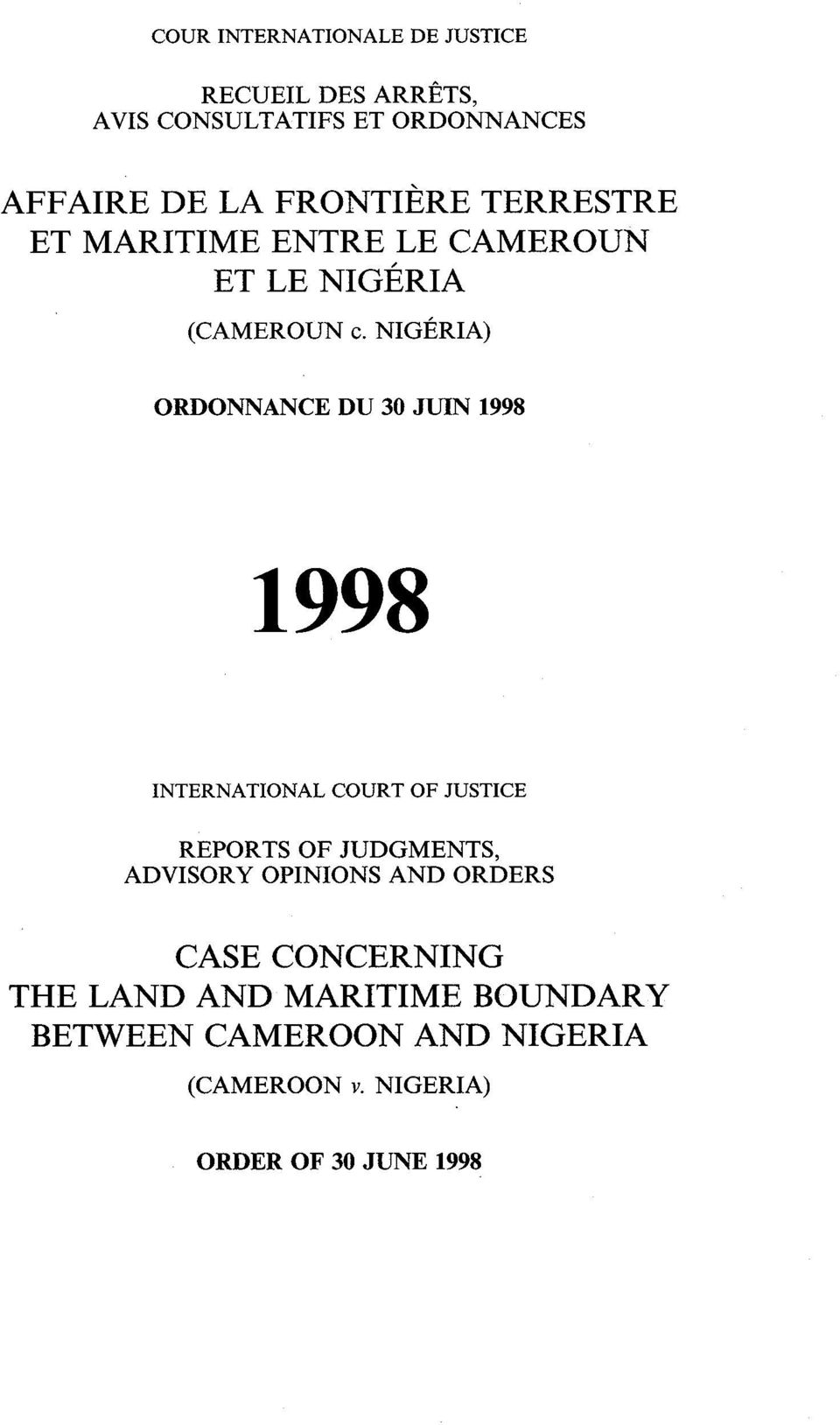 NIGÉRIA) ORDONNANCE DU 30 JUIN 1998 INTERNATIONAL COURT OF JUSTICE REPORTS OF JUDGMENTS, ADVISORY