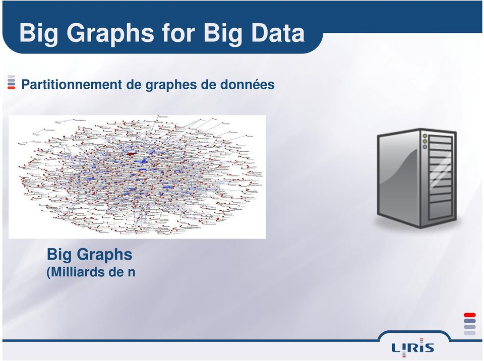 Big Graphs (Milliards de nœuds