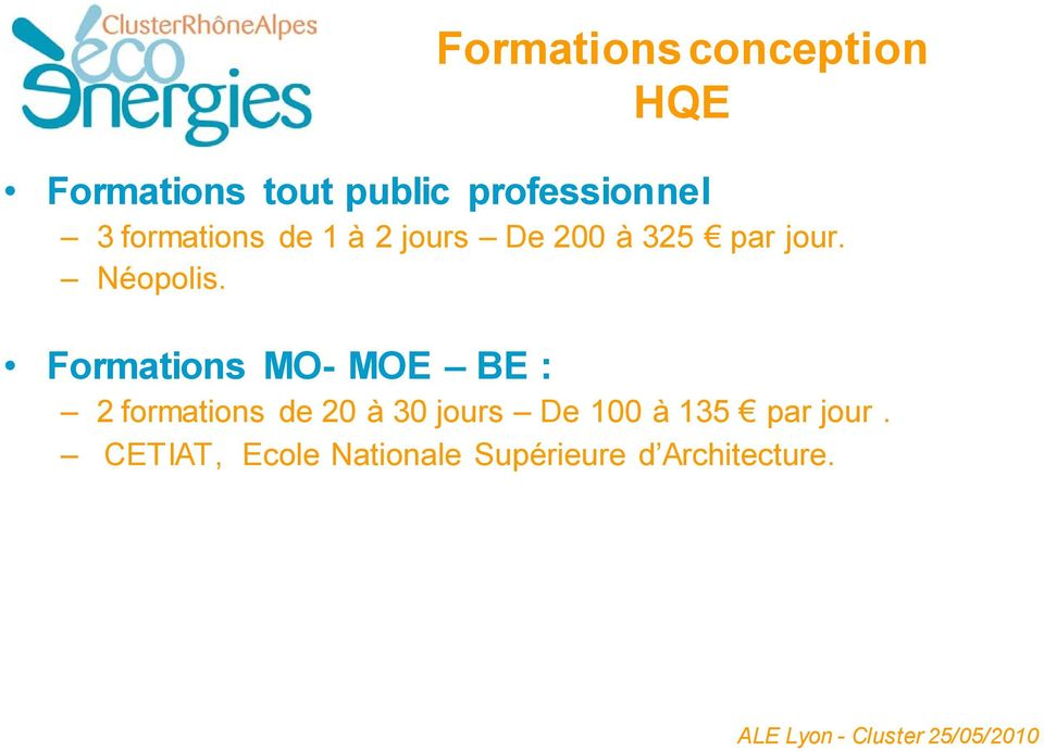 Formations MO- MOE BE : 2 formations de 20 à 30 jours De 100 à
