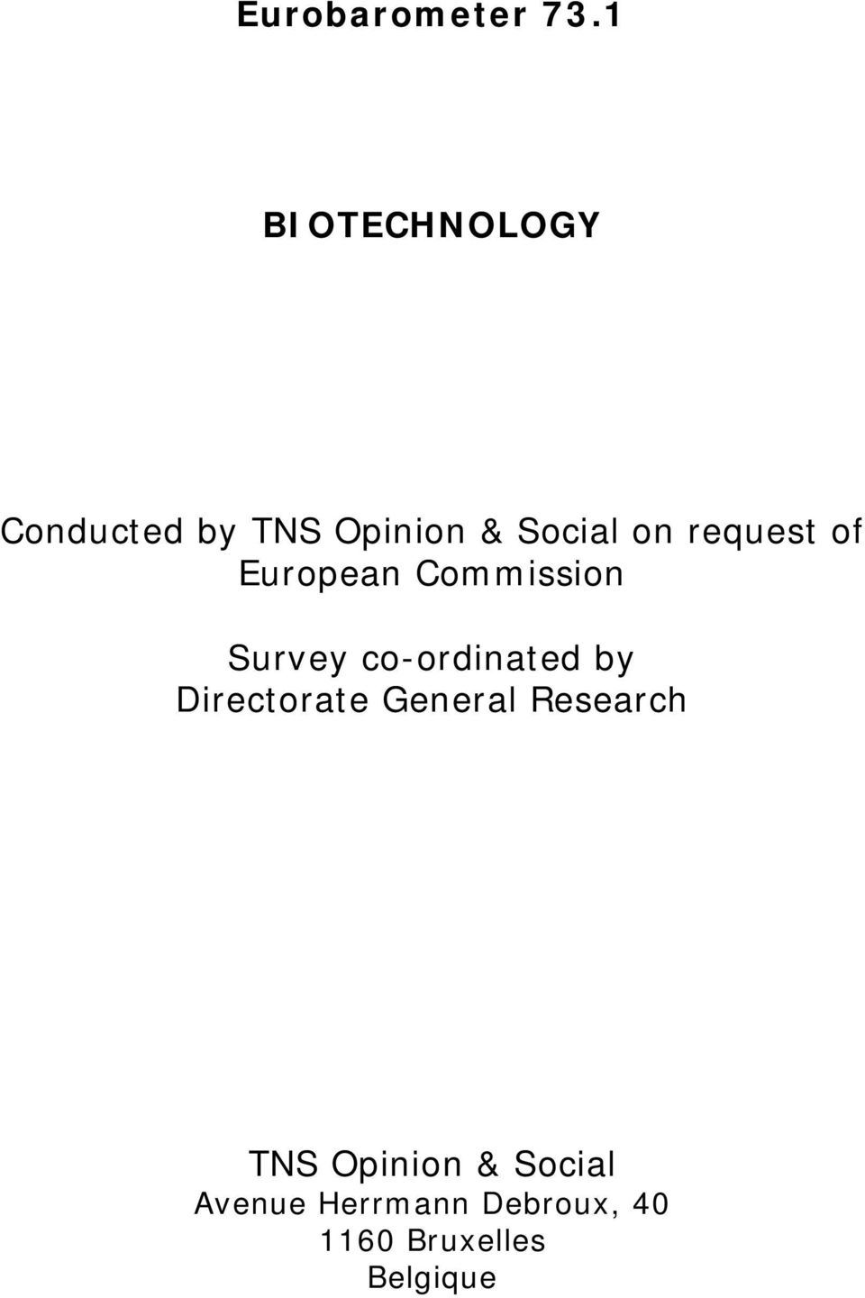 co-ordinated by Directorate General Research TNS