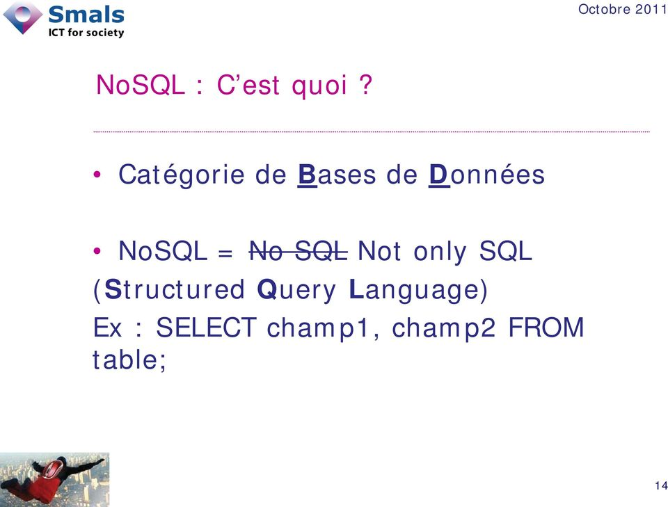 = No SQL Not only SQL (Structured