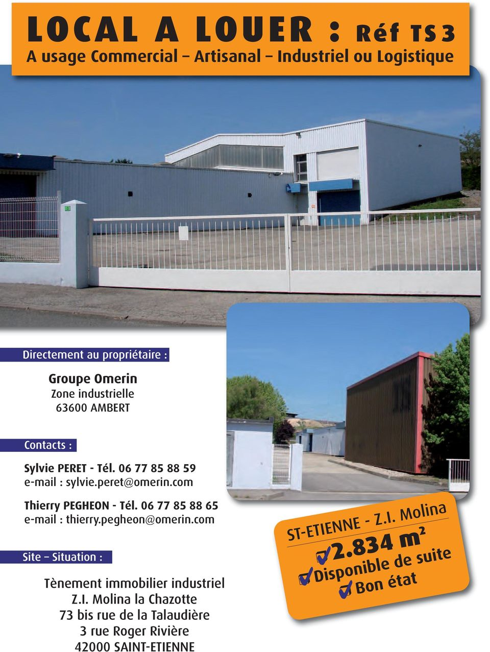 06 77 85 88 65 e-mail : thierry.pegheon@omerin.com Site Situation : Tènement immobilier industriel Z.I.