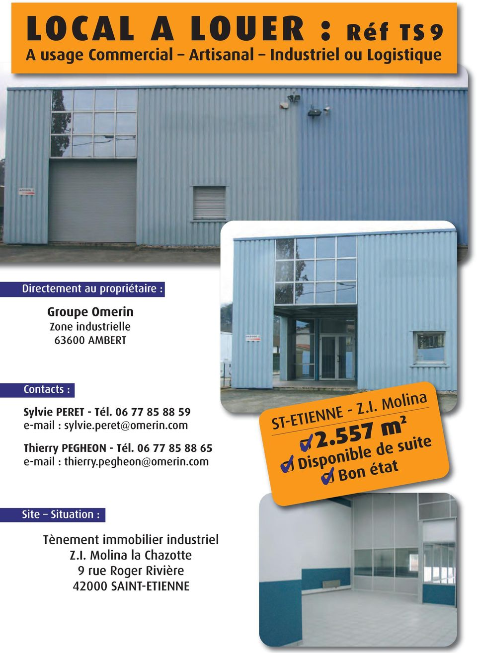 com Thierry PEGHEON - Tél. 06 77 85 88 65 e-mail : thierry.pegheon@omerin.com ST-ETIENNE - Z.I. Molina 2.