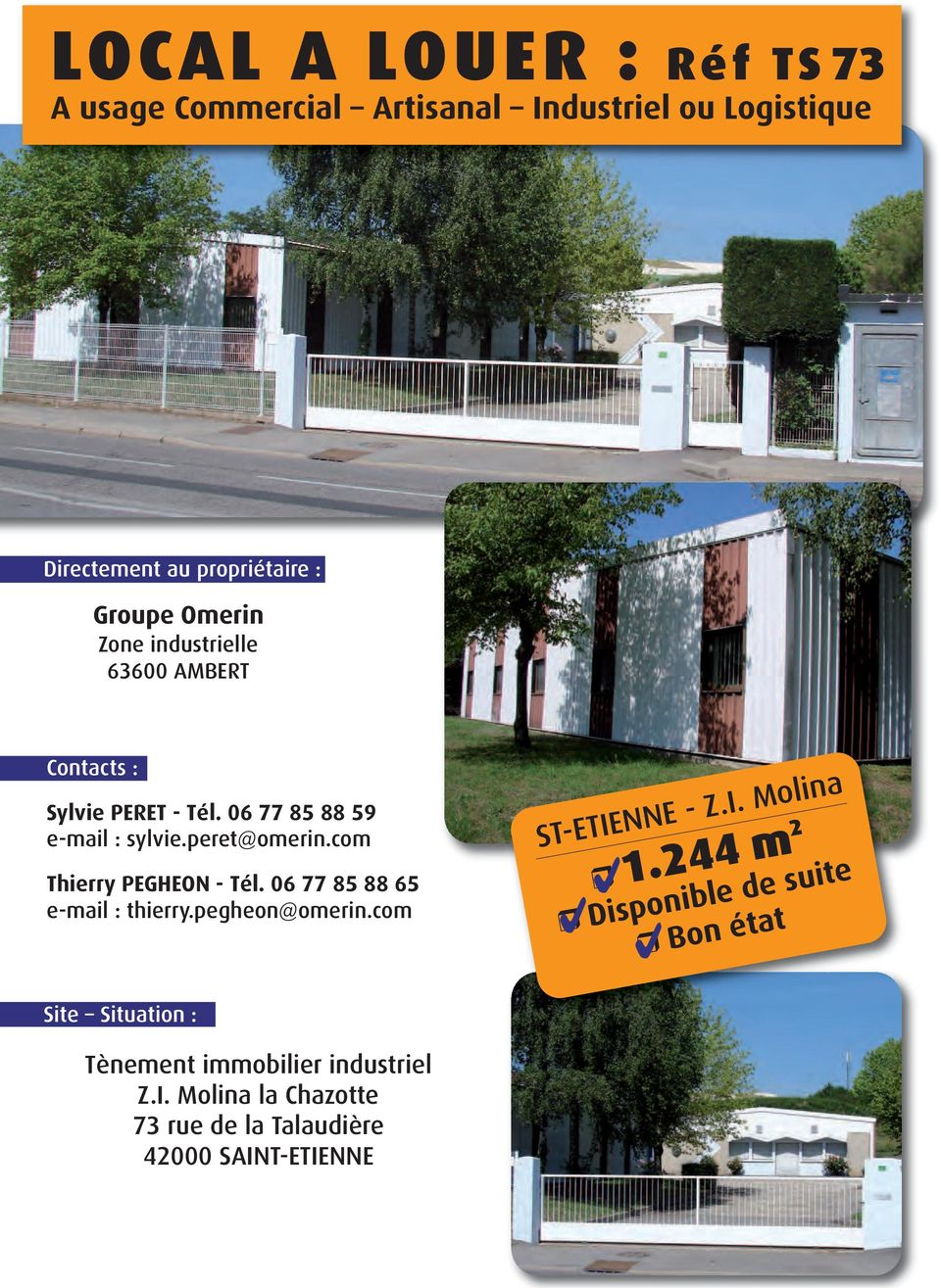 com Thierry PEGHEON - Tél. 06 77 85 88 65 e-mail : thierry.pegheon@omerin.com ST-ETIENNE - Z.I. Molina 1.