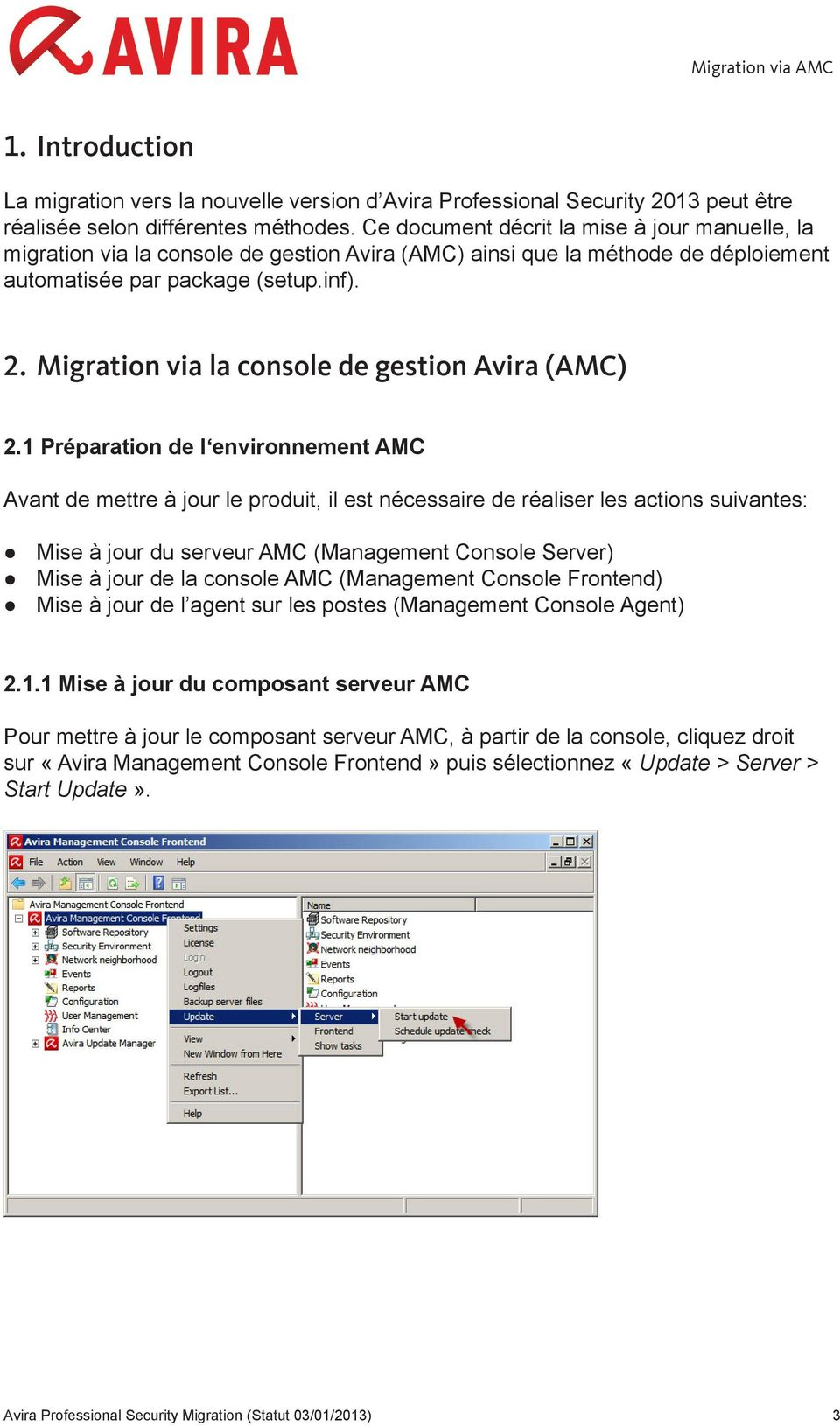Migration via la console de gestion Avira (AMC) 2.
