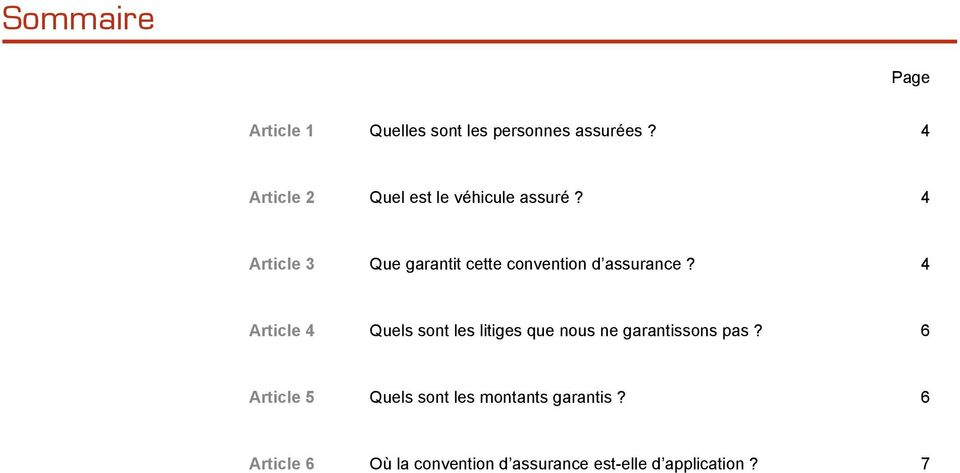 4 Article 3 Que garantit cette convention d assurance?