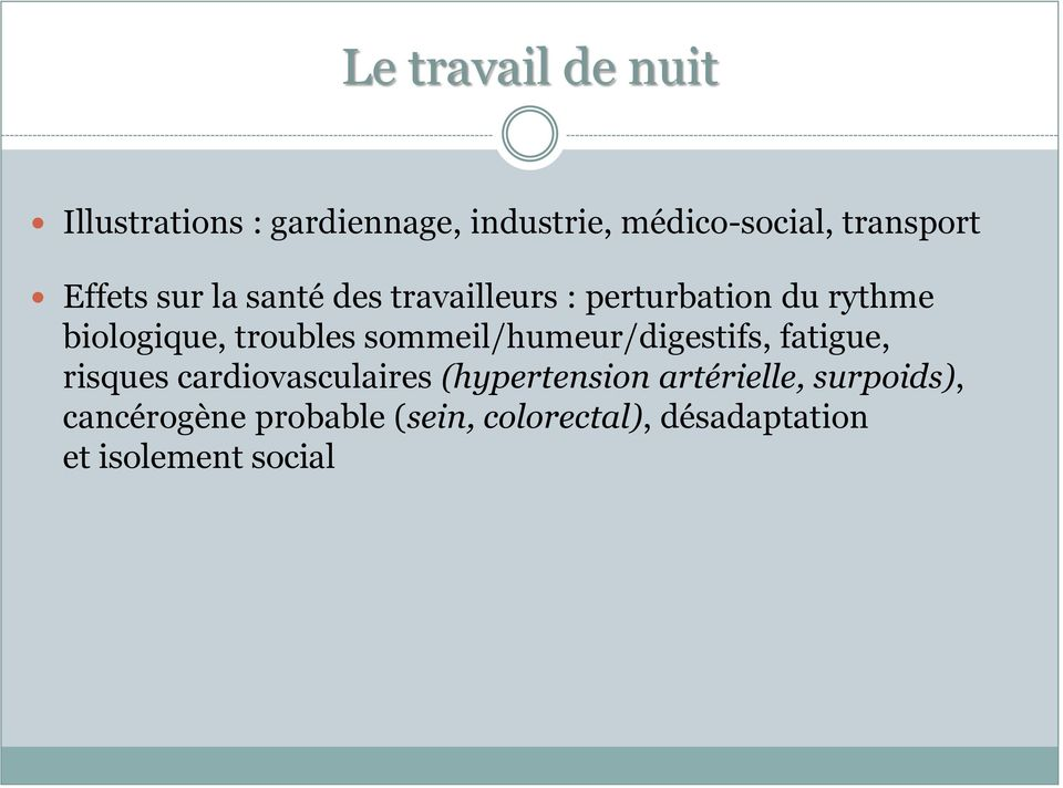 sommeil/humeur/digestifs, fatigue, risques cardiovasculaires (hypertension