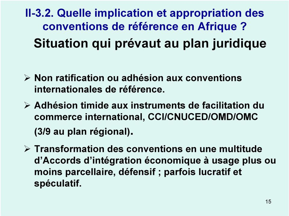 Adhésion timide aux instruments de facilitation du commerce international, CCI/CNUCED/OMD/OMC (3/9 au plan régional).